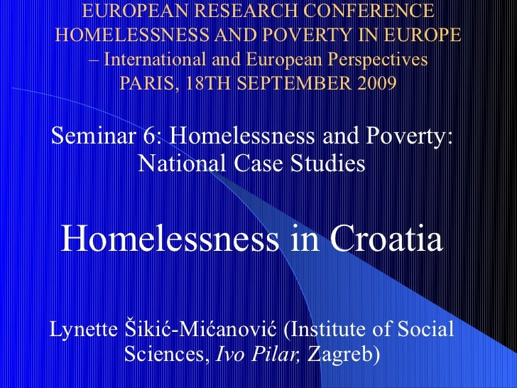 EUROPEAN RESEARCH CONFERENCEHOMELESSNESS AND POVERTY IN EUROPE   – International and European Perspectives       PARIS, 18...