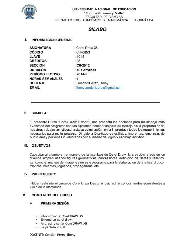 DOCENTE: Condori Perez,Jhony SILABO I. INFORMACIÓN GENERAL ASIGNATURA : Corel Draw X5 CÓDIGO : CIIN0653 LLAVE : 1045 CRÉDI...