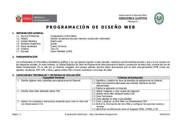 Página | 1 Programación Diseño web – http://elprofedwin.blogspot.com 09/04/2013P R O G R A M A C I Ó N D E D I S E Ñ O W E...