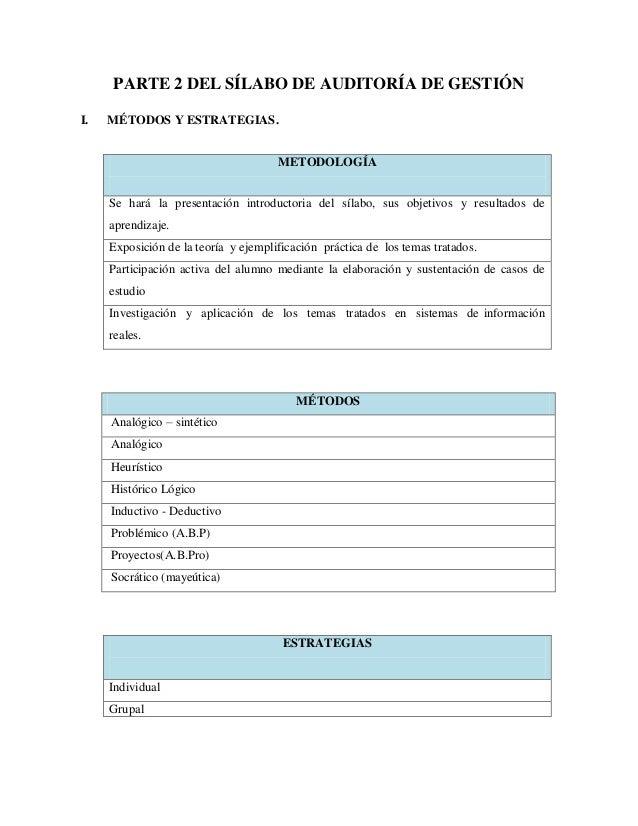 PARTE 2 DEL SÍLABO DE AUDITORÍA DE GESTIÓN I. MÉTODOS Y ESTRATEGIAS. MÉTODOS Analógico – sintético Analógico Heurístico Hi...