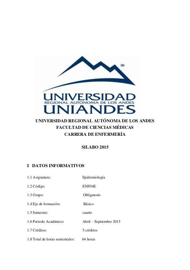 UNIVERSIDAD REGIONAL AUTÓNOMA DE LOS ANDES FACULTAD DE CIENCIAS MÉDICAS CARRERA DE ENFERMERÍA SILABO 2015 I DATOS INFORMAT...