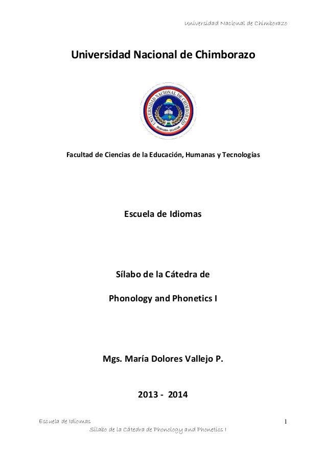 Universidad Nacional de Chimborazo Escuela de Idiomas Sílabo de la Cátedra de Phonology and Phonetics I 1 Universidad Naci...