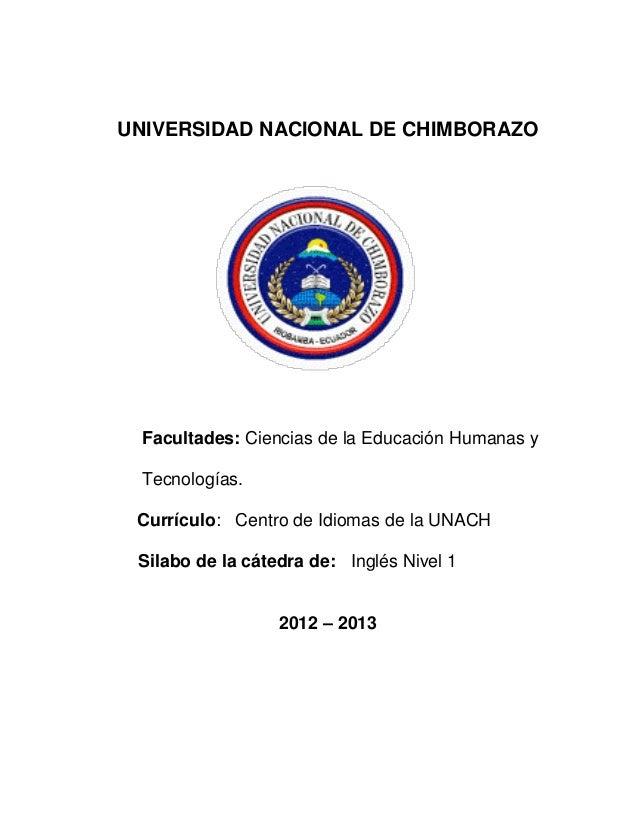 UNIVERSIDAD NACIONAL DE CHIMBORAZO Facultades: Ciencias de la Educación Humanas y Tecnologías. Currículo: Centro de Idioma...