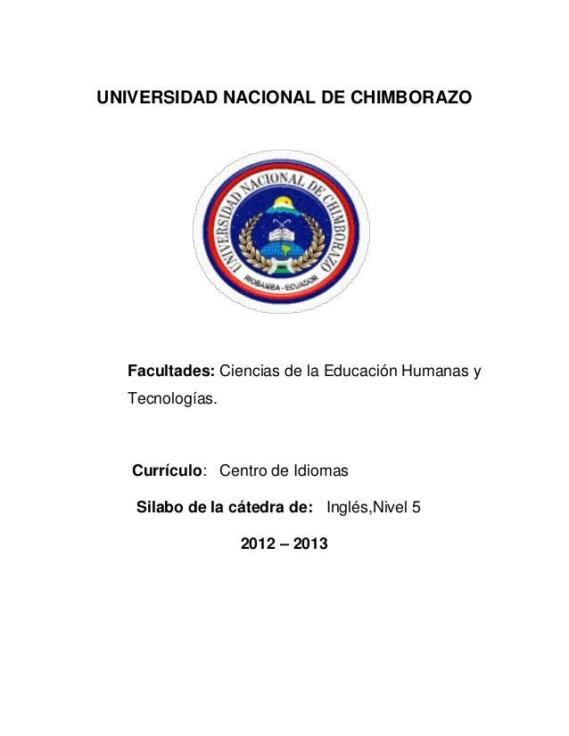 UNIVERSIDAD NACIONAL DE CHIMBORAZOFacultades: Ciencias de la Educación Humanas yTecnologías.Currículo: Centro de IdiomasSi...