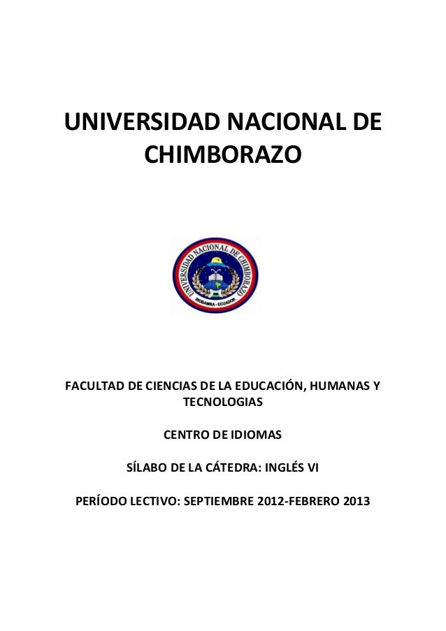 UNIVERSIDAD NACIONAL DE CHIMBORAZO FACULTAD DE CIENCIAS DE LA EDUCACIÓN, HUMANAS Y TECNOLOGIAS CENTRO DE IDIOMAS SÍLABO DE...