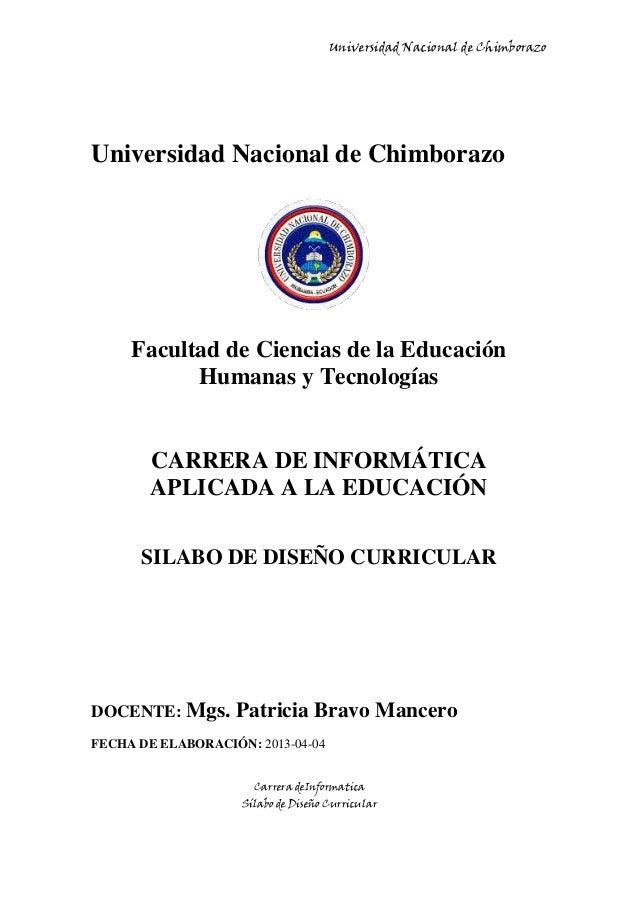 Universidad Nacional de ChimborazoCarrera deInformaticaSílabo de Diseño CurricularUniversidad Nacional de ChimborazoFacult...