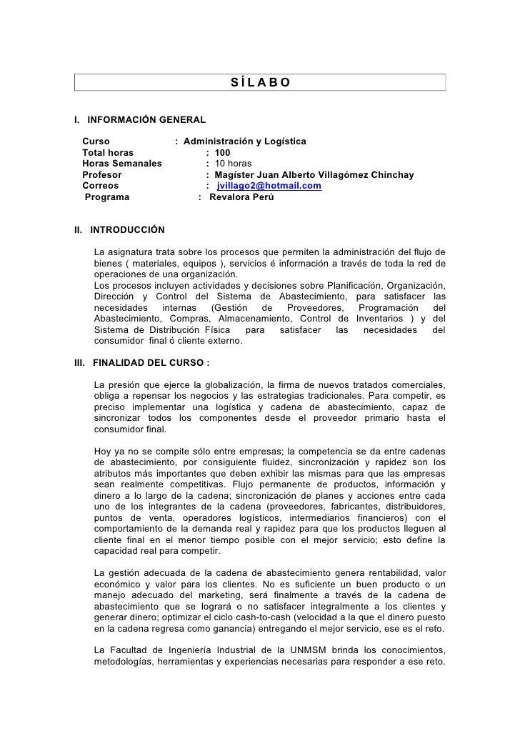 SÍLABO  I. INFORMACIÓN GENERAL   Curso                : Administración y Logística  Total horas                : 100  Hora...
