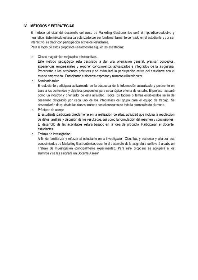IV. MÉTODOS Y ESTRATEGIAS El método principal del desarrollo del curso de Marketing Gastronómico será el hipotético-deduct...