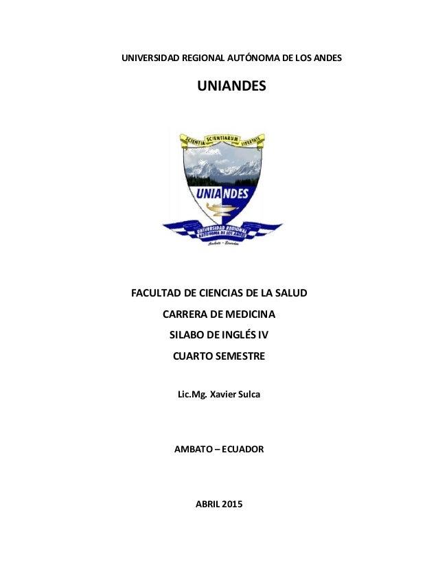 UNIVERSIDAD REGIONAL AUTÓNOMA DE LOS ANDES UNIANDES FACULTAD DE CIENCIAS DE LA SALUD CARRERA DE MEDICINA SILABO DE INGLÉS ...