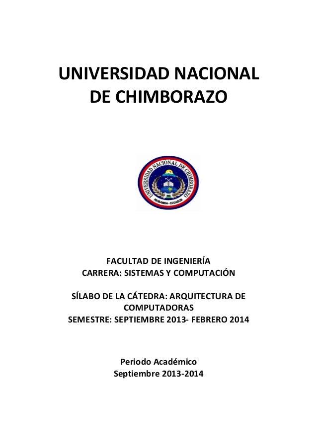 UNIVERSIDAD NACIONAL DE CHIMBORAZO FACULTAD DE INGENIERÍA CARRERA: SISTEMAS Y COMPUTACIÓN SÍLABO DE LA CÁTEDRA: ARQUITECTU...