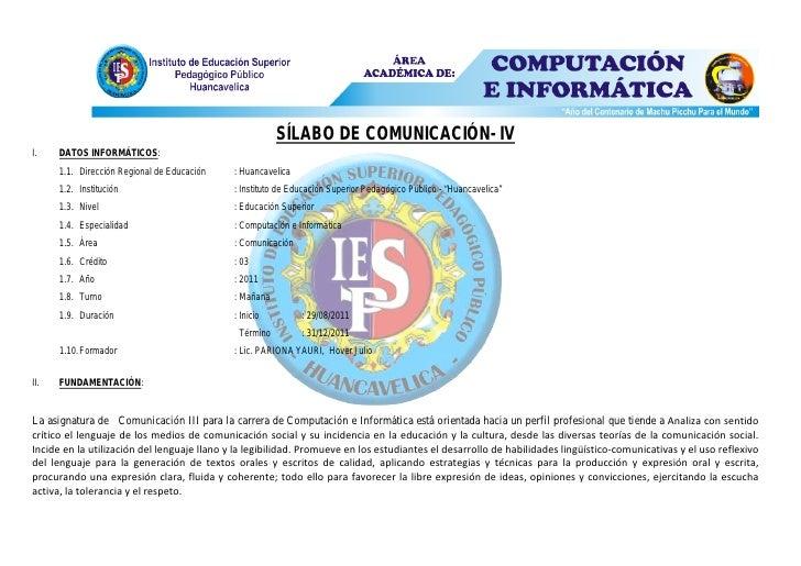 SÍLABO DE COMUNICACIÓN- IVI.    DATOS INFORMÁTICOS:      1.1. Dirección Regional de Educación   : Huancavelica      1.2. I...