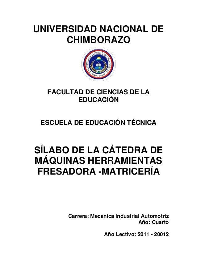 UNIVERSIDAD NACIONAL DE CHIMBORAZO FACULTAD DE CIENCIAS DE LA EDUCACIÓN ESCUELA DE EDUCACIÓN TÉCNICA SÍLABO DE LA CÁTEDRA ...