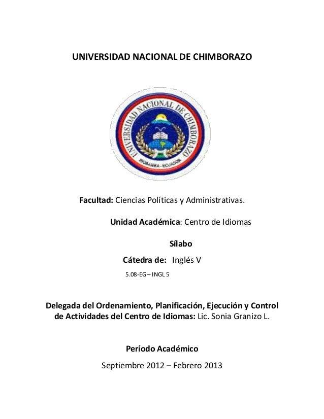 UNIVERSIDAD NACIONAL DE CHIMBORAZO Facultad: Ciencias Políticas y Administrativas. Unidad Académica: Centro de Idiomas Síl...