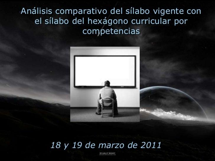 Análisis comparativo del sílabo vigente con   el sílabo del hexágono curricular por               competencias       18 y ...