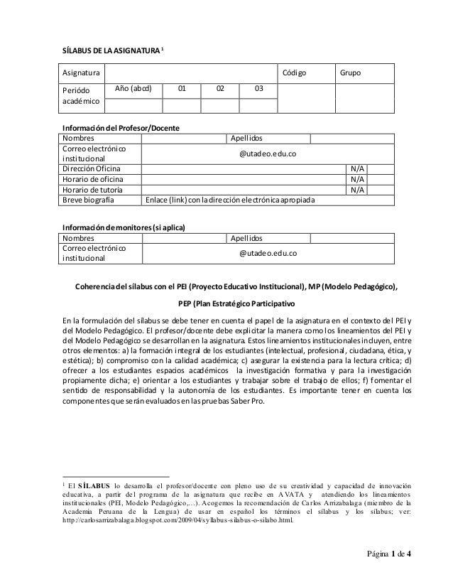 Página 1 de 4 SÍLABUS DE LA ASIGNATURA1 Asignatura Código Grupo Periódo académico Año (abcd) 01 02 03 Información del Prof...