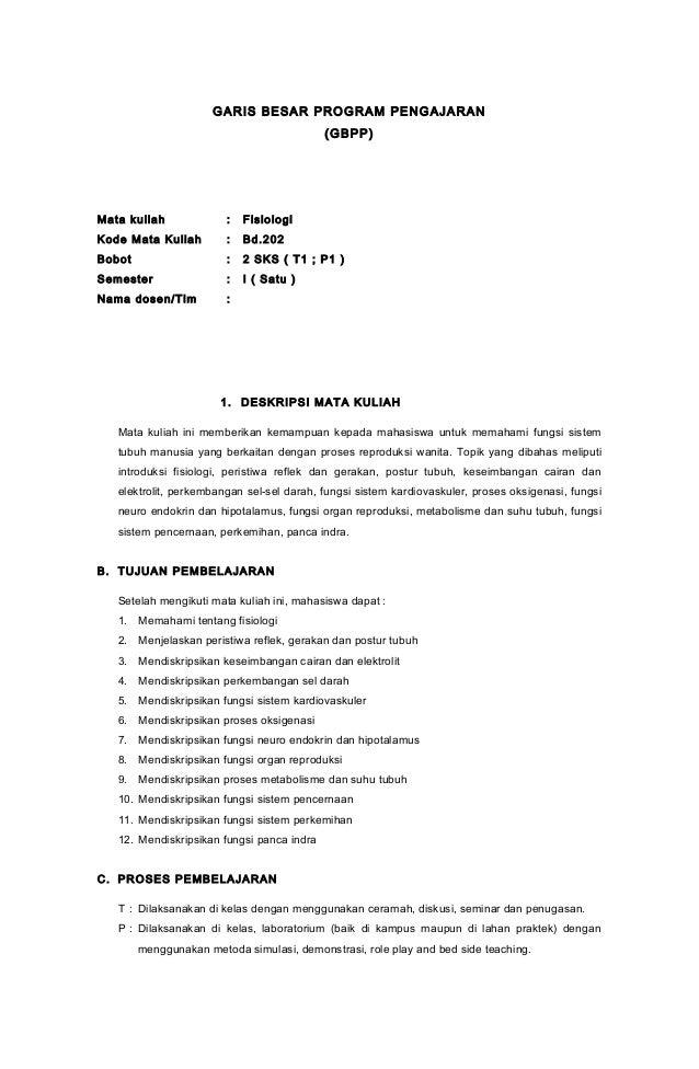GARIS BESAR PROGRAM PENGAJARAN (GBPP)  Mata kuliah  :  Fisiologi  Kode Mata Kuliah  :  Bd.202  Bobot  :  2 SKS ( T1 ; P1 )...