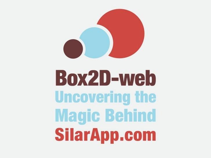 Box2D JavaScript - Uncovering the Magic Behind SilarApp.com
