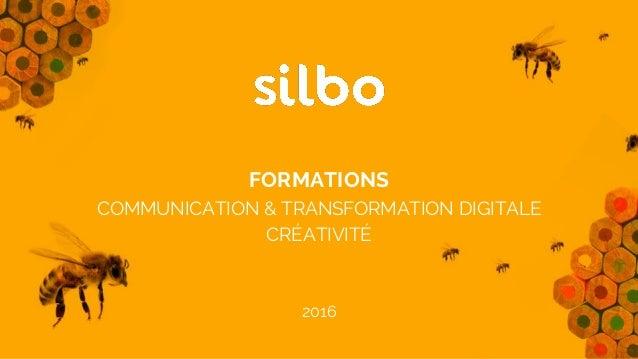 FORMATIONS COMMUNICATION & TRANSFORMATION DIGITALE CRÉATIVITÉ 2016