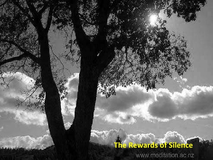 The Rewards of Silence<br />