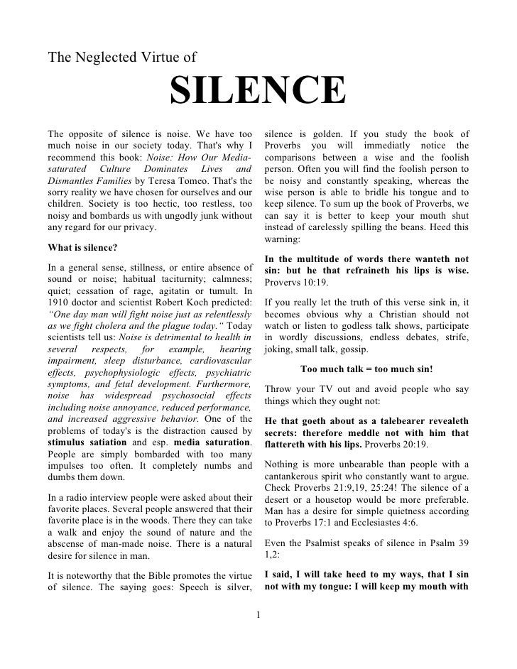 The Neglected Virtue of                                 SILENCE The opposite of silence is noise. We have too             ...