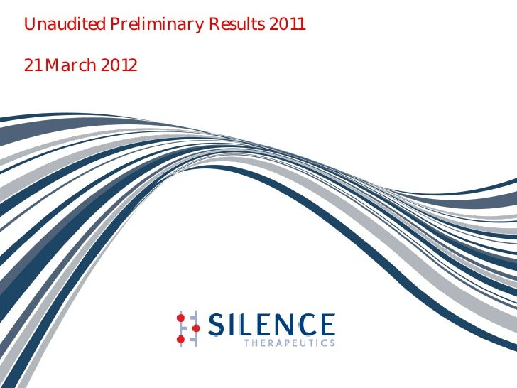 Unaudited Preliminary Results 201121 March 2012