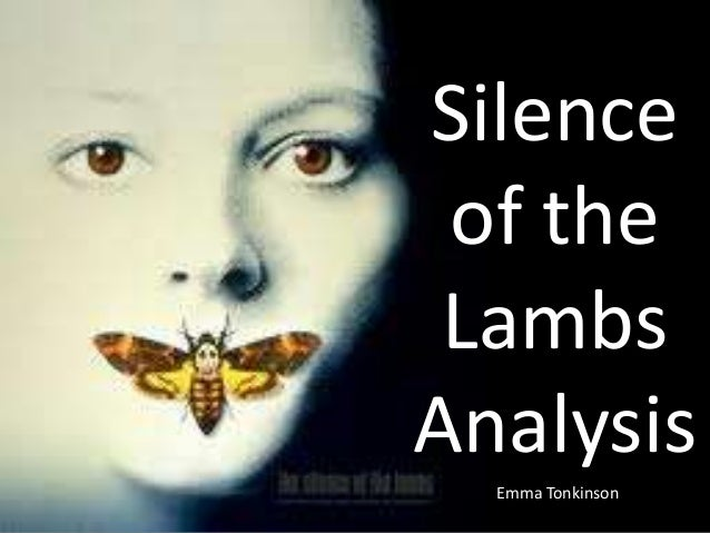 "the silence of the lambs cinematography analysis Kelsey bodziner 3-22-11 scene analysis word demme's 1991 film, silence of the lambs to ""silence of the lambs (clarice meets hannibal."