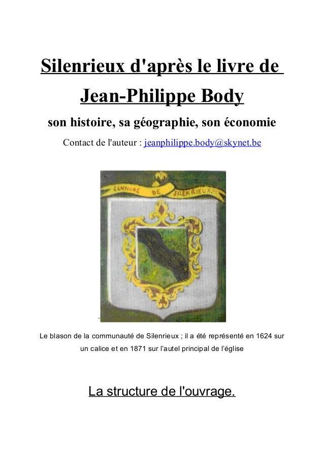 Silenrieux daprès le livre de            Jean-Philippe Body  son histoire, sa géographie, son économie       Contact de la...
