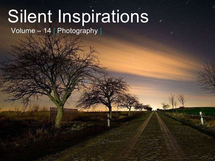Silent Inspirations Volume – 14   [   Photography   ]