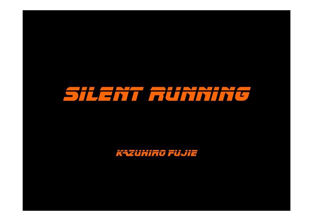 Silent running     KAZUHirO FUJIE