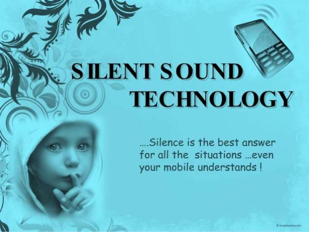 report on silent sound technology This teaching overviews a secret pentagon psychotronics technology known as silent sound spread spectrum (ssss) that has been fully operational since the early 1990s the physical, emotional, and psychological effects of this technology were so severe that 200,000 iraqi troops surrended en masse without firing even a single shot against us led .