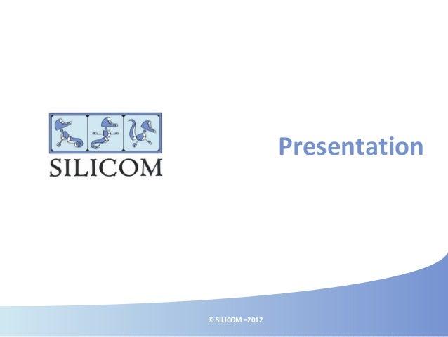 © SILICOM –2012 Presentation