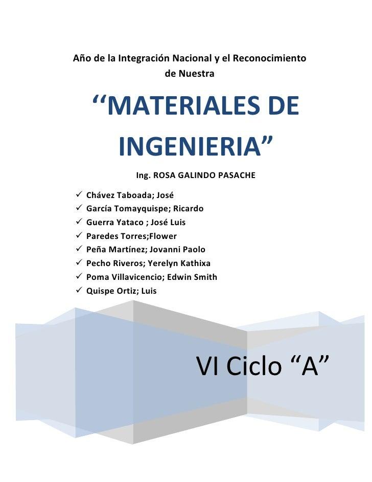 """Año de la Integración Nacional y el Reconocimiento                    de Nuestra     ''MATERIALES DE       INGENIERIA""""    ..."""