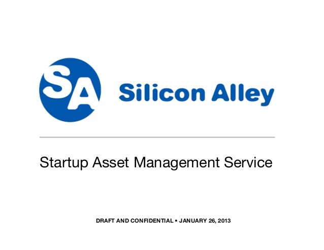 DRAFT AND CONFIDENTIAL • JANUARY 26, 2013 SAMS Startup Asset Management Service