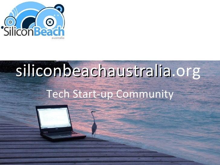 Silicon Beach Australia - Intro Presentation @ OSDC  2008