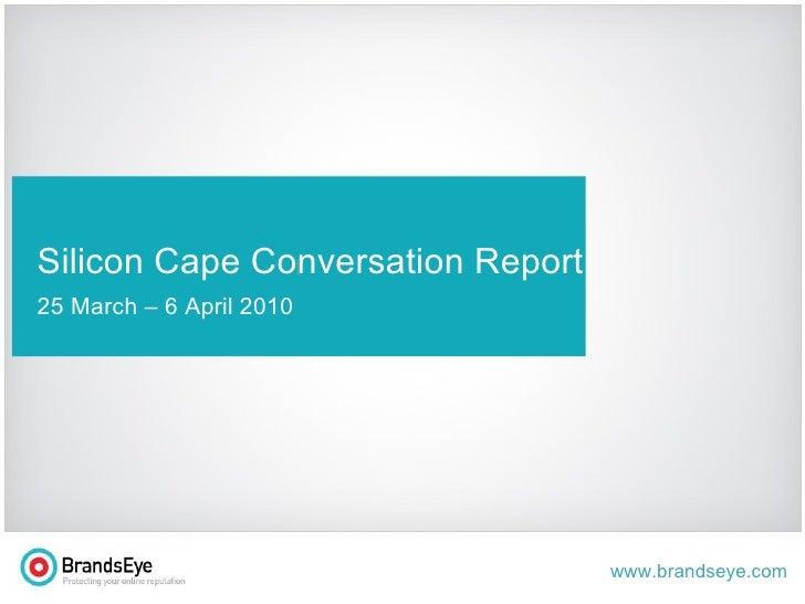 t Silicon Cape Conversation Report 25 March – 6 April 2010
