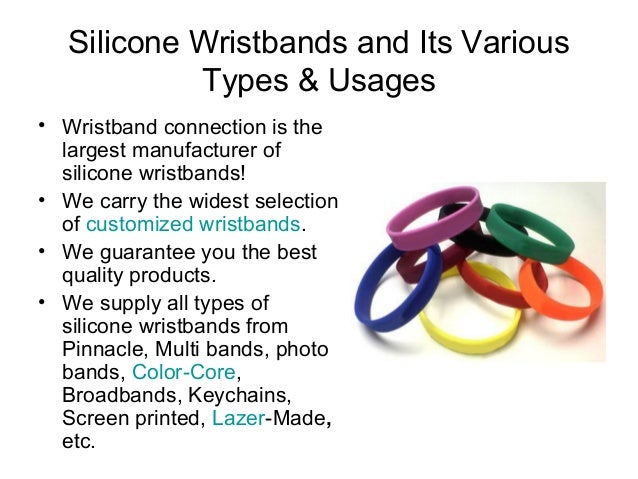 Silicone Wristbands and Its Various Types & Usages • Wristband connection is the largest manufacturer of silicone wristban...