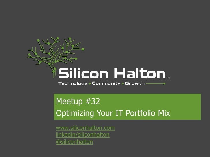 Silicon Halton -Meetup 32 - Optimizing Your Go To Market IT Portfolio