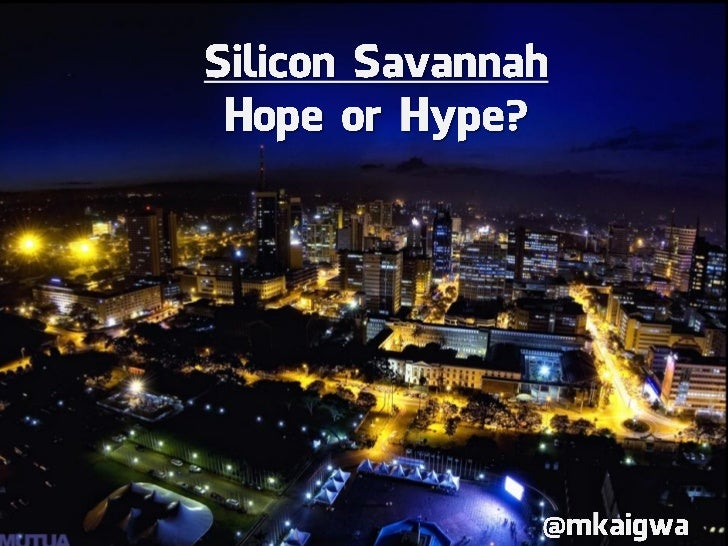 Silicon Savannah: Hope or Hype by Mark Kaigwa at Mobile Web Africa 2011