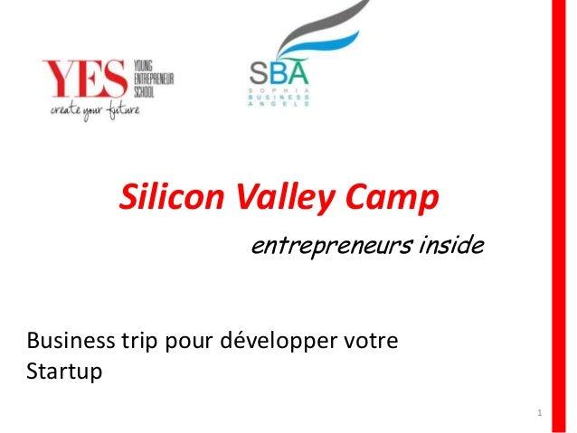 Business trip pour développer votre Startup Silicon Valley Camp entrepreneurs inside 1