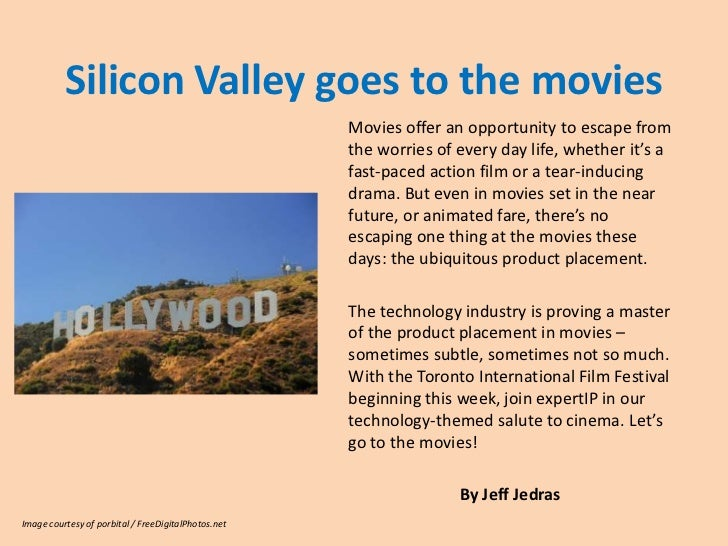 Silicon Valley goes to the movies                                                     Movies offer an opportunity to escap...