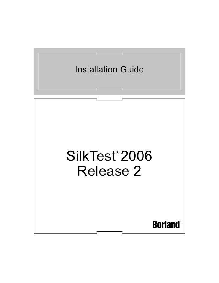 Installation Guide     SilkTest 2006            ®     Release 2