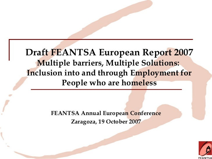 Draft FEANTSA European Report 2007   Multiple barriers, Multiple Solutions:Inclusion into and through Employment for      ...