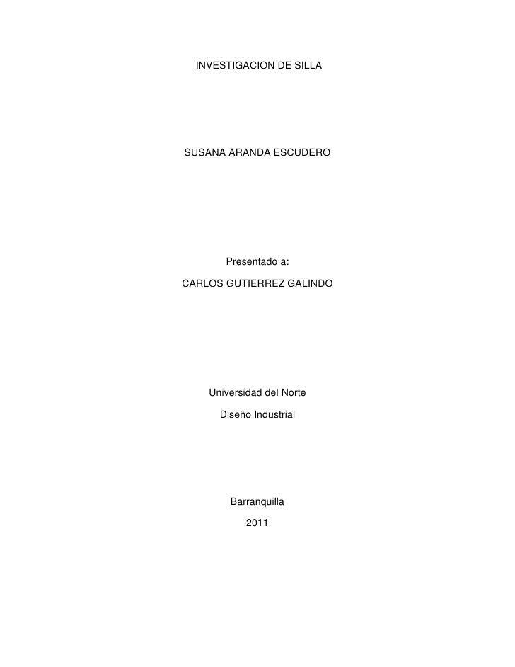 INVESTIGACION DE SILLASUSANA ARANDA ESCUDERO       Presentado a:CARLOS GUTIERREZ GALINDO    Universidad del Norte      Dis...
