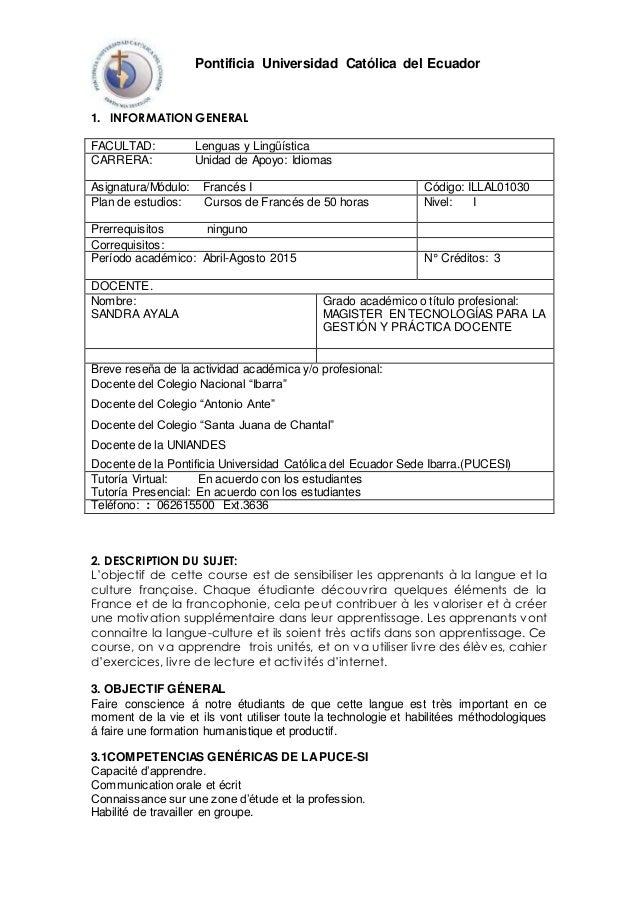 Pontificia Universidad Católica del Ecuador 1. INFORMATION GENERAL FACULTAD: Lenguas y Lingüística CARRERA: Unidad de Apoy...