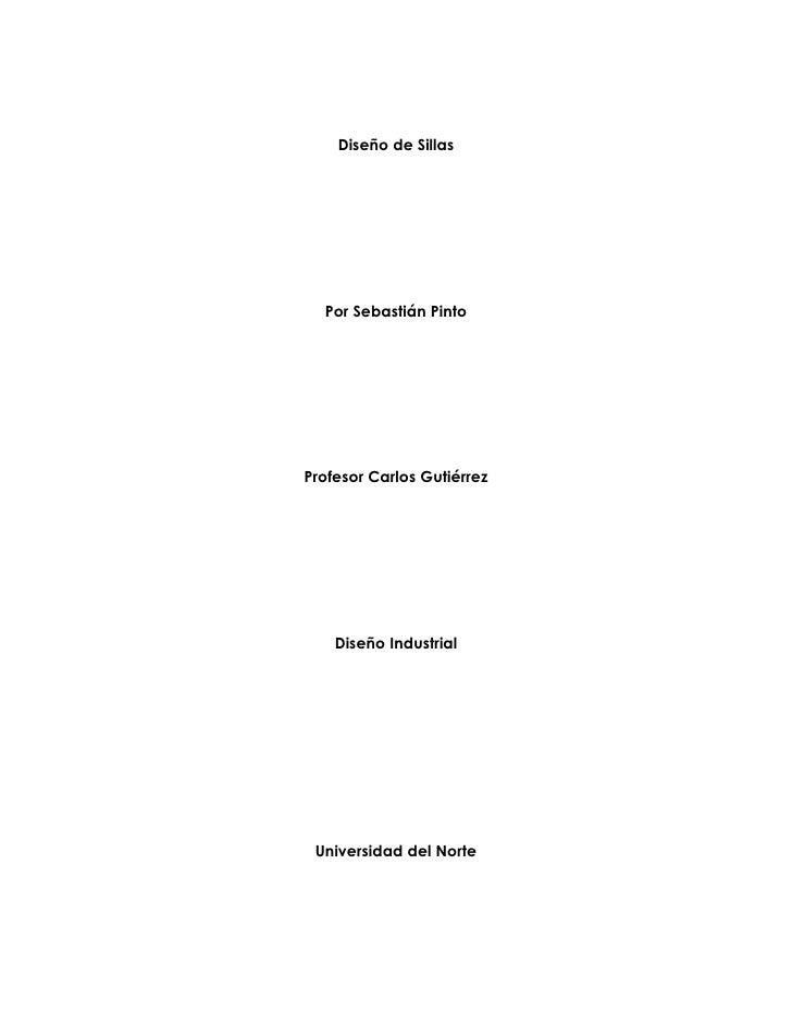 Diseño de Sillas  Por Sebastián PintoProfesor Carlos Gutiérrez    Diseño Industrial Universidad del Norte