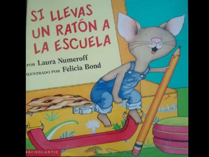 Si llevas un ratón a la escuela