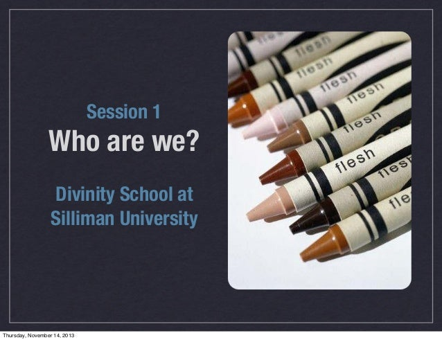 Session 1  Who are we? Divinity School at Silliman University  Thursday, November 14, 2013