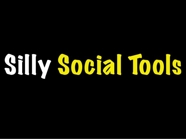 Silly Social Tools