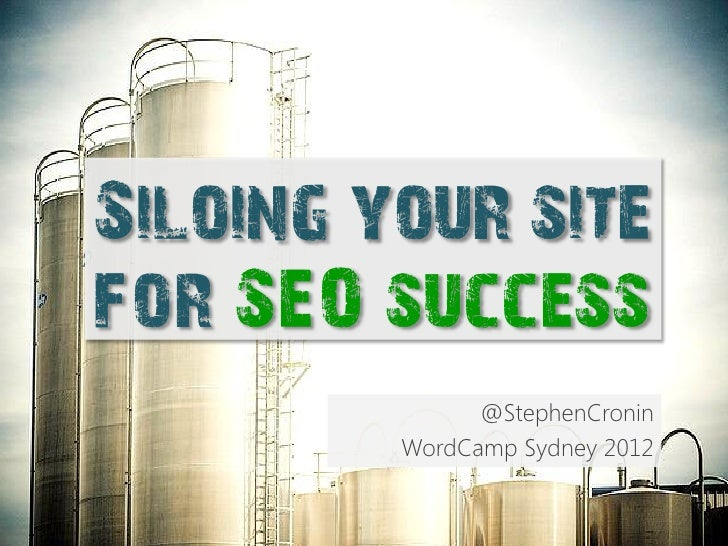 Siloing your sitefor SEO success               @StephenCronin         WordCamp Sydney 2012