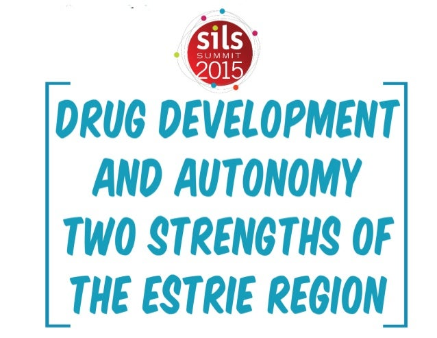 SILS 2015 - Drug Development and Autonomy - Two Strengths of the Estrie Region